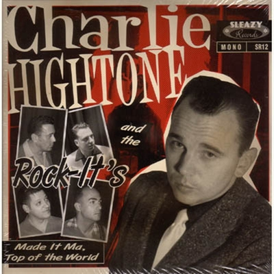 Charlie Hightone & the Rock-It's - Made It Ma, Top Of The World  in the group Misc / Music / Vinyl at Sivletto (4872)