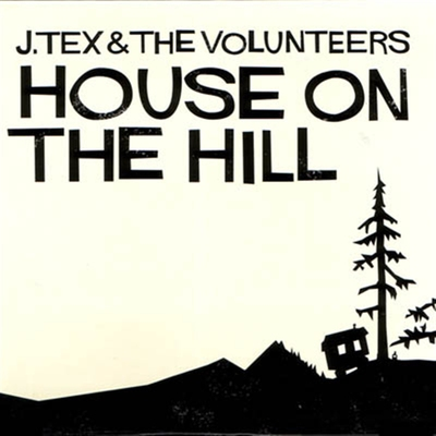 J. Tex & The Volunteers - House On The Hill (Vinyl) in the group Music & Film / Music / Vinyl at Sivletto - Skylark AB (8260)