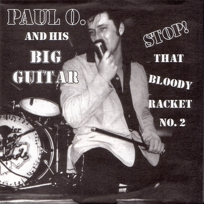 Paul O. And His Big Guitar - Stop! That Bloody Racket No.2 EP in the group Misc / Music / Vinyl at Sivletto (CLEP-6420)
