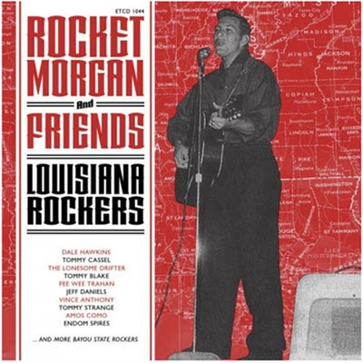 Rocket Morgan And Friends - Louisiana Rockers in the group Misc / Music / CD at Sivletto (ETCD1044)