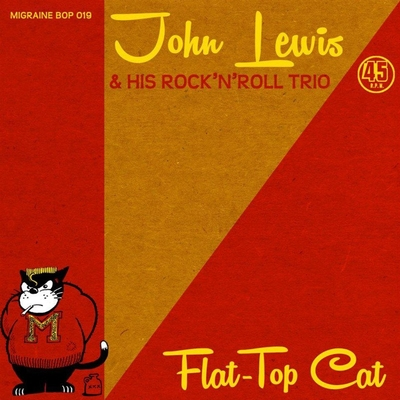 John Lewis & His Rock'n'Roll Trio - Flat-Top Cat in the group Misc / Music / Vinyl at Sivletto (MB-019)