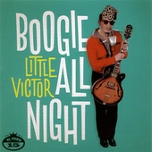 Little Victor - Boogie All Night