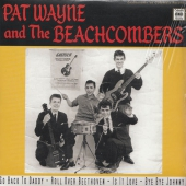 Pat Wayne and The Beachcombers - Go Back To Daddy / Roll Over Beethoven / Is It Love? / Bye Bye Johnny (Repro)