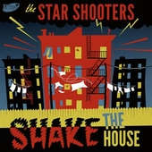 The Star Shooters - Shake The House
