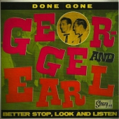 George and Earl - Done Gone / Better Stop, Look And Listen