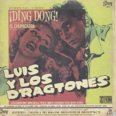 The Dragtones - Ding Dong! / Do You Really Wanna Party / Luis y Los Dragtones - Ding Dong! / El Chupacabra