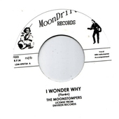 The Moonstompers - I Wonder Why/Oh Baby